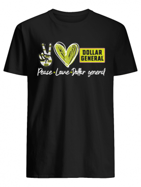 Peace Love Dollar General shirt