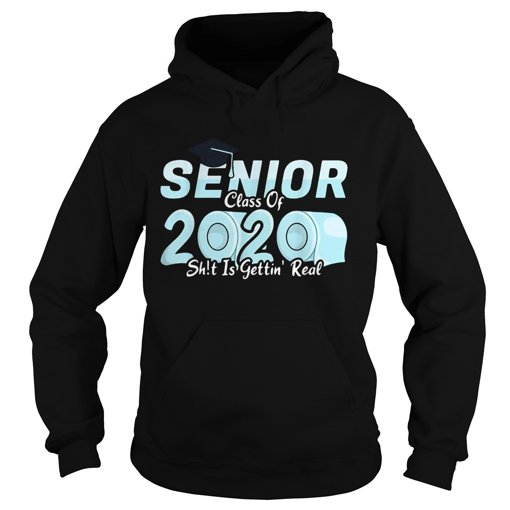 Senior Class Of 2020 Shit Is Getting Real 2020 Toilet Paper Hoodie