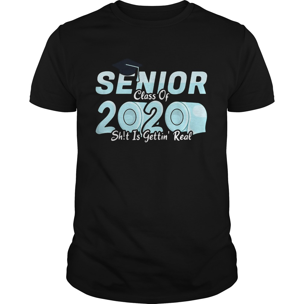 Senior Class Of 2020 Shit Is Getting Real 2020 Toilet Paper Unisex
