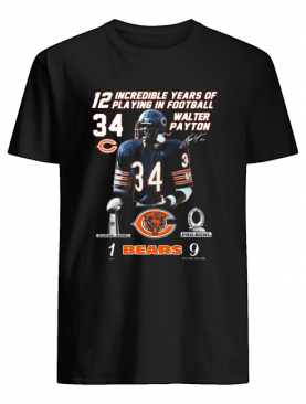 Walter Payton 12 incredible years of playing in football shirt