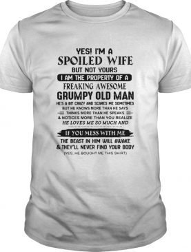 Y Im a spoiled wife but not yours I am the property of a freaking awesome shirt