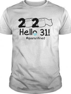 2020 Hello 31 Quarantined shirt