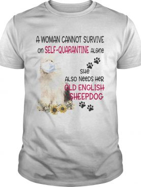 A woman cannot survive on selfquarantine alone she also needs her old english sheepdog covid19 sh
