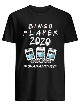 Bingo Player 2020 Quarantined shirt