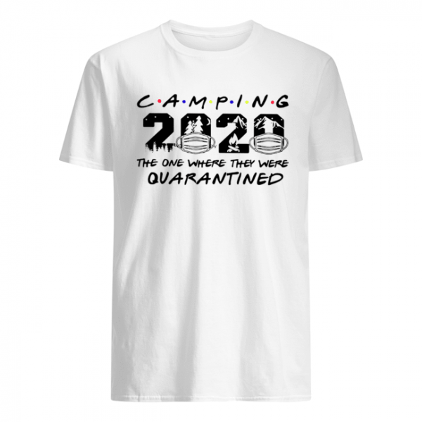 Camping The One Where They Were Quatantined  Classic Men's T-shirt