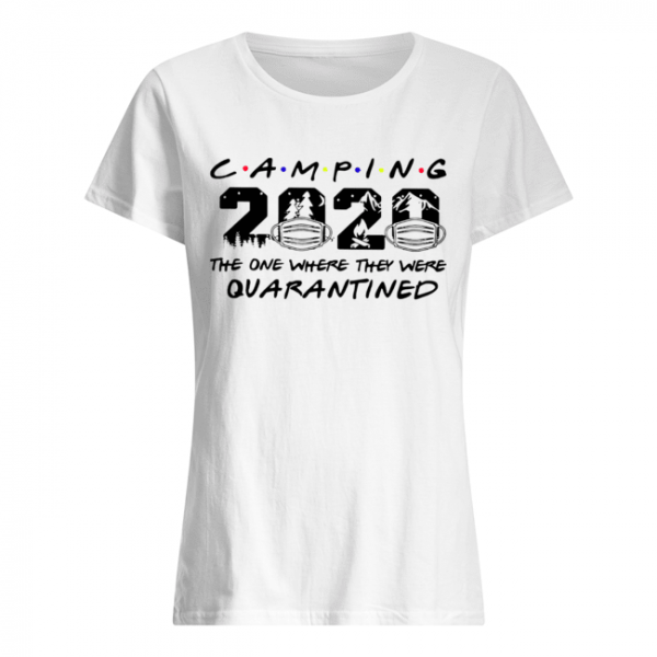 Camping The One Where They Were Quatantined  Classic Women's T-shirt