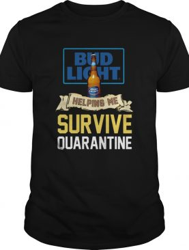 Covid 19 Bud Light Helping Me Survive Quarantine shirt