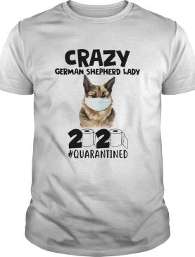 Crazy German Shepherd Lady 2020 shirt