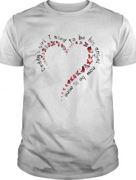 Daddys Girl I Used To Be His Angel Now Hes Mine Heart Butterfly shirt