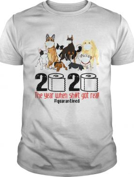 Dogs Mask 2020 The Year When Shit Got Real Quarantined shirt