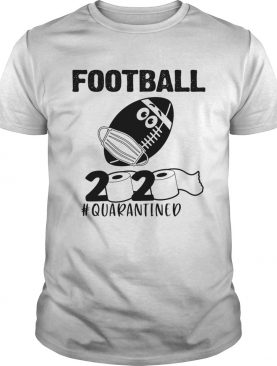 Football 2020 Quarantined Toilet Paper Covid19 shirt