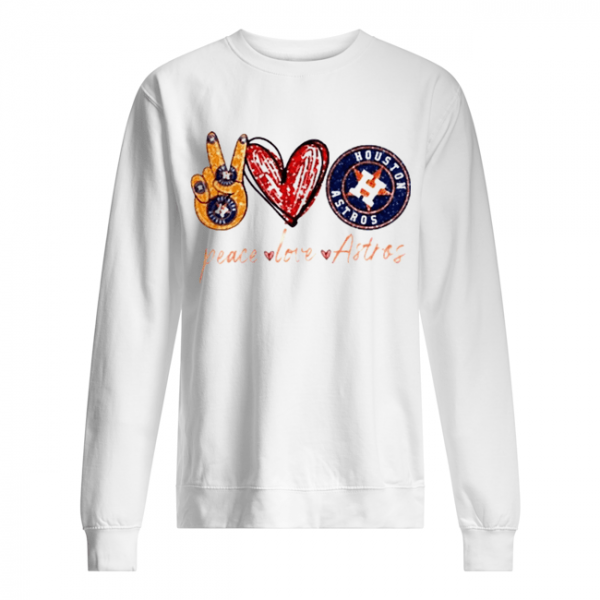 Good Peace Love Astros Houston Astros  Unisex Sweatshirt