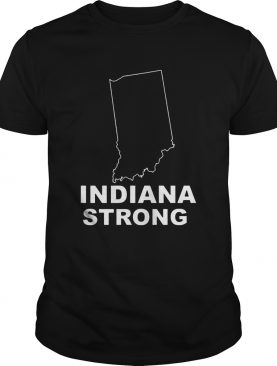 Indiana Strong Indiana State US shirt