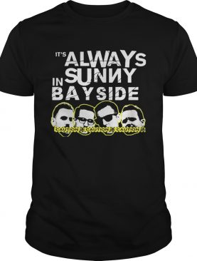 Its always sunny in bay side caution shirt