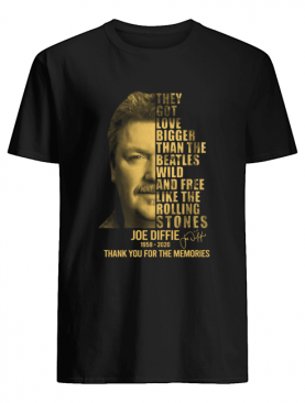 Joe Diffie 1958 2020 Signature Thank You For The Memories The Got Love Bigger shirt