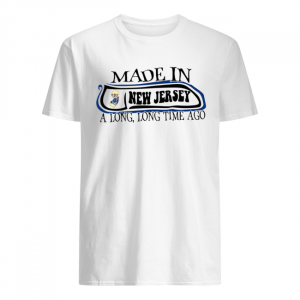 Made In New Jersey Long Long Time Ago  Classic Men's T-shirt