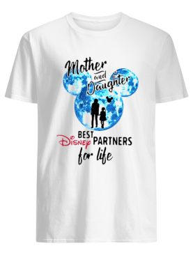 Mickey Mother And Daughter Best Disney Partners For Life shirt