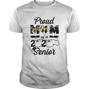 Mother Day Proud Mom Of A 2020 Senior  Unisex