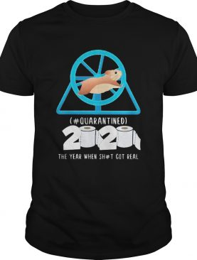 Mouse quarantined 2020 toilet paper the year when shit got real quarantined shirt