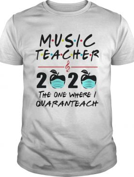 Music teacher 2020 apples mask the one where they were quarantined shirt