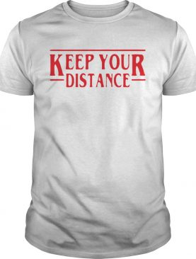 Nice Stranger Things Keep Your Distance COVID 19 shirt