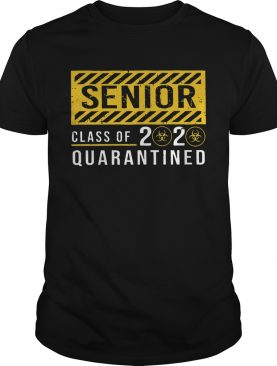Senior Class Of The Quarantined Sign shirt