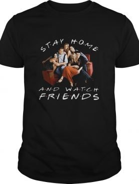 Stay Home And Watch Friends Coronavirus shirt
