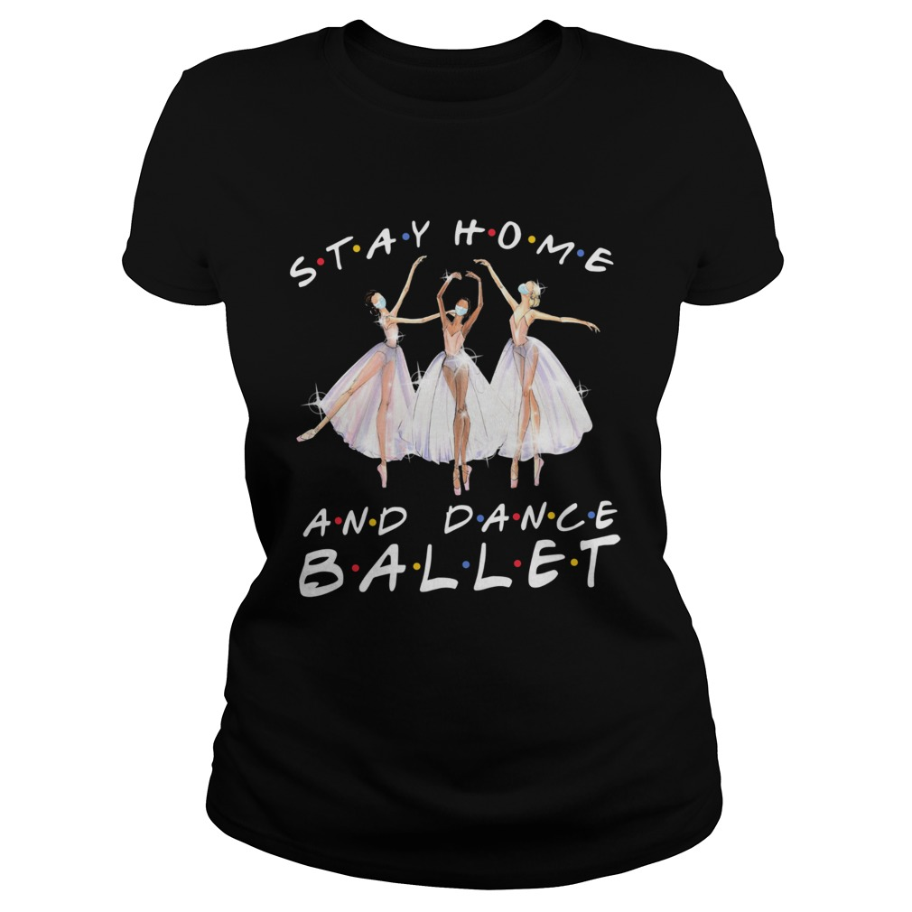 Stay home and dance ballet mask Classic Ladies