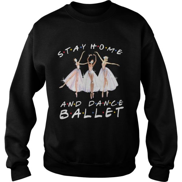 Stay home and dance ballet mask  Sweatshirt