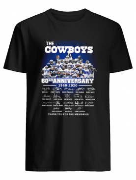 The Cowboys 60th Anniversary 1960 2020 Signature Thank You For The Memories shirt