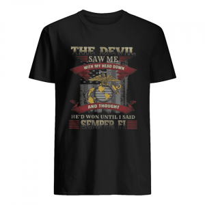 The Devil saw me with my head down and thought He'd won until I said semper ei  Classic Men's T-shirt