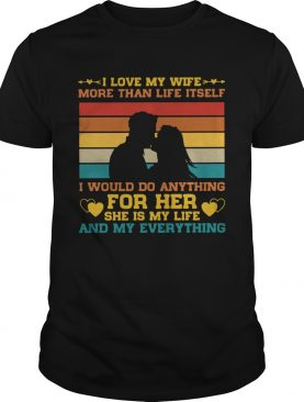 Vintage I Love My Wife More Than Life Itself shirt