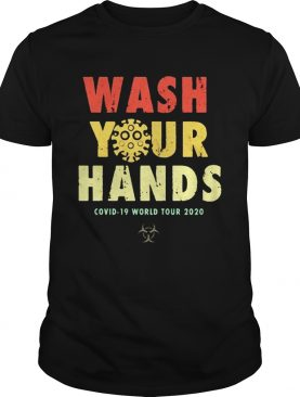 Wash Your Hands Covid19 World Tour 2020 shirt