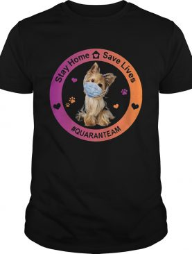 Yorkshire terrier stay home save lives quaranteam covid19 shirt