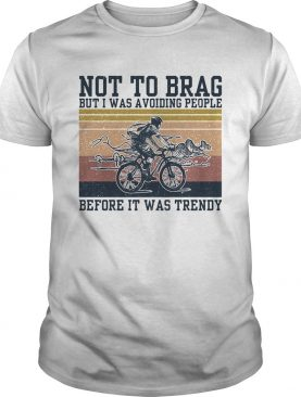 icycle not to brag but I was avoiding people before it was trendy vintage shirt