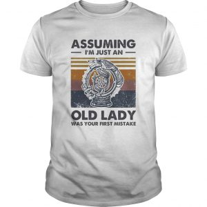 Assuming Im just an old lady was your first mistake vintage  Unisex