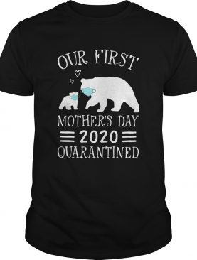 Bear Face Mask Our First Mothers Day 2020 Quarantined shirt