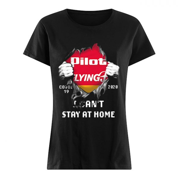 Blood insides pilot flying J covid-19 2020 I can't stay at home  Classic Women's T-shirt