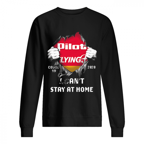 Blood insides pilot flying J covid-19 2020 I can't stay at home  Unisex Sweatshirt