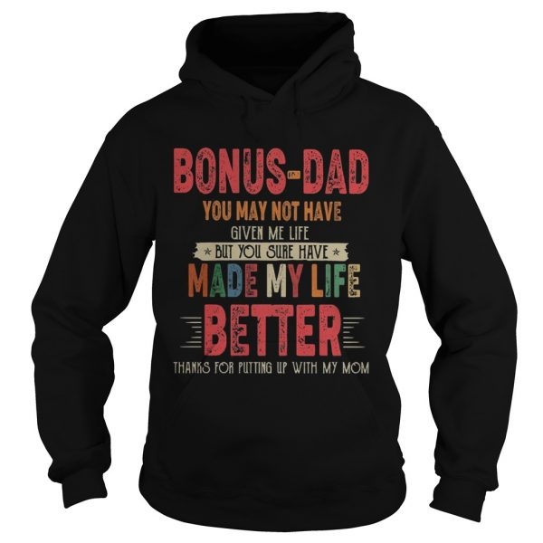 Bonusdad you may not have given me life but you sure have made my life better thanks for putting u Hoodie