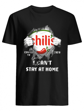 Chili's Inside Me Covid-19 2020 I Can't Stay At Home shirt