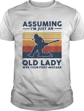 Cricket Assuming Im Just An Old Lady Was Your First Mistake Vintage shirt