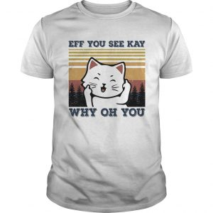 Eff you see kay why oh you Cat vintage  Unisex