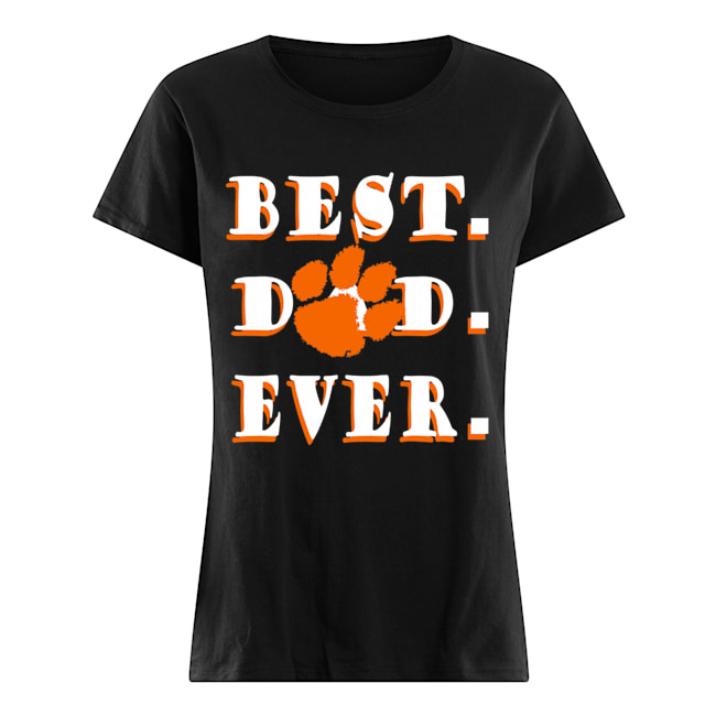 Father's Day Best Dad Clemson Tigers Ever Classic Women's T-shirt