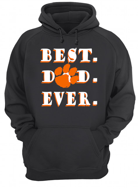 Father's Day Best Dad Clemson Tigers Ever  Unisex Hoodie