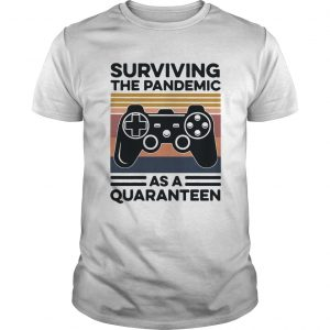 Game Surviving The Pandemic As A Quaranteen  Unisex