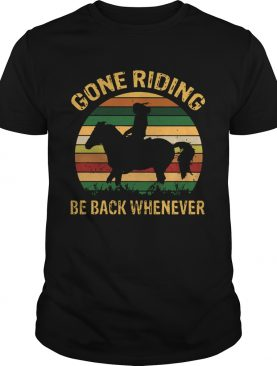Girl Gone Riding Be Back Whenever Vintage shirt