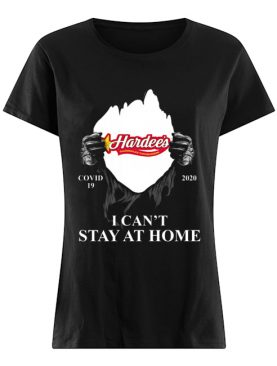 Hardees Charbroiled Thickburgers Covid 19 2020 I Cant Stay At Home shirt