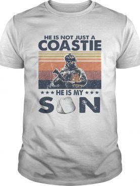 He Is Not Just A Coastie He Is My Son Vintage shirt