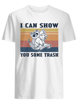 I Can Show You Some Trash Raccoon And Possum Vintage shirt